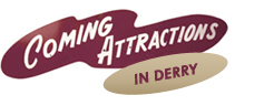 Coming Attractions in Derry